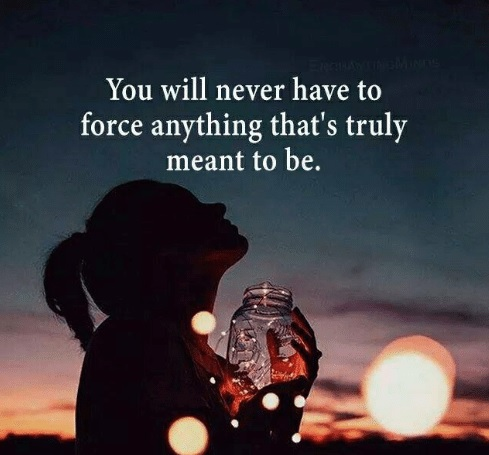 If it is meant to be it will be!