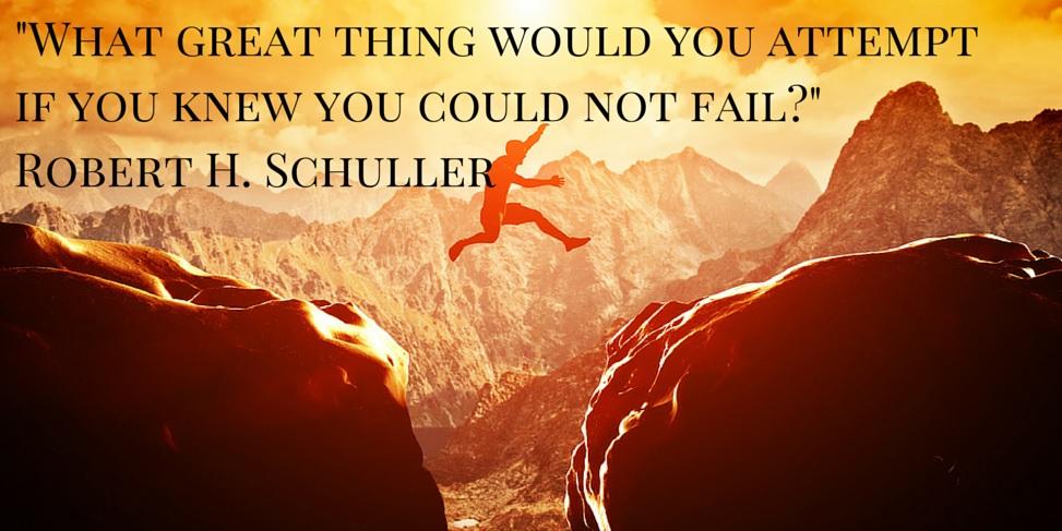 Vad skulle du göra om du visste att du inte kunde misslyckas?